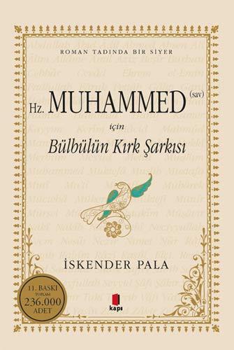 Hz.Muhammed Sav icin Bülbülün Kirk Sarkisi: Roman Tadinda bir Siyer: Roman Tadında Bir Siyer