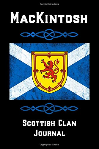 MacKintosh Scottish Clan Journal: Scottish Surname Scotland Flag Celtic Notebook Blank Lined Book