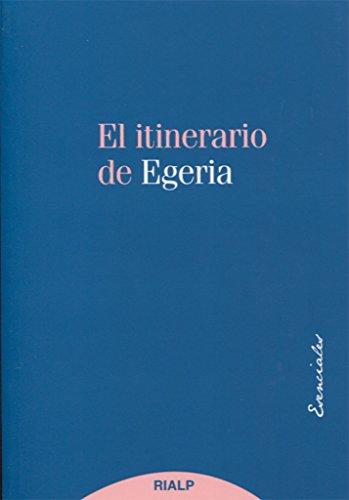 El Itinerario De Egeria (Esenciales)
