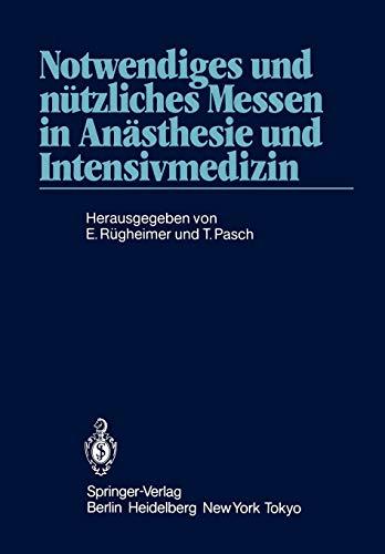 Notwendiges und nützliches Messen in Anästhesie und Intensivmedizin: 2. Internationales Erlanger Anästhesie-Symposion 24. bis 26. Mai 1984