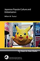 Japanese Popular Culture and Globalization (Key Issues in Asian Studies)