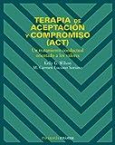 Terapia de aceptación y compromiso (ACT): Un tratamiento conductual orientado a los valores (Psicología)