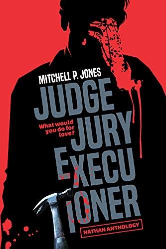 Judge, Jury, Executioner by [Mitchell P. Jones]