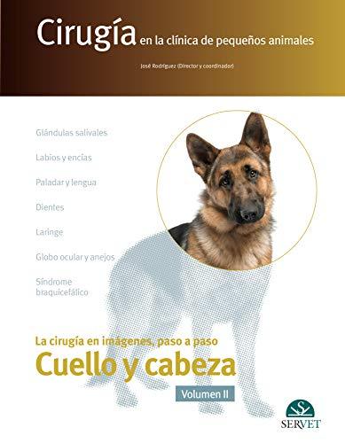 Cirugía En La Clínica De Pequeños Animales. Cabeza y cuello. Volumen II - Libros De veterinaria - Editorial Servet: 11