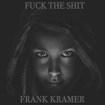 Fuck the Shit