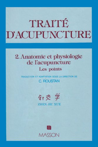 TRAITE D'ACUPUNCTURE, MEDECINE TRADITIONNELLE CHINOISE.