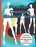 Fashion Design Sketchbook: Woman's Wear Fashion Croquis Drawing for easy Design Styles while Building Your Portfolio