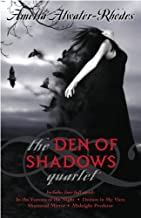 The Den of Shadows Quartet: In the Forests of the Night; Demon in My View; Shattered Mirror; Midnight Predator