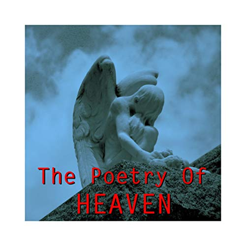 The Poetry of Heaven                   By:                                                                                                                                 Emily Dickinson,                                                                                        Gerard Manley Hopkins,                                                                                        Robert Burns                               Narrated by:                                                                                                                                 Richard Mitchley,                                                                                        Ghizela Rowe                      Length: 1 hr and 23 mins     Not rated yet     Overall 0.0