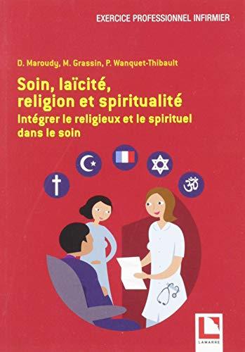 Խնամք, աշխարհիկություն, կրոն և հոգևորություն. Խնամքի մեջ կրոնական և հոգևոր ինտեգրում