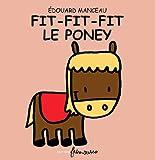 Fit-Fit-Fit le Poney (La p'tite étincelle)