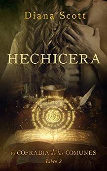 Hechicera (La cofradía de las comunes nº 2) eBook: Scott