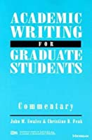 Academic Writing for Graduate Students Commentary: A Course for Nonnative Speakers of English (Michigan Series in English for Academic & Professional Purposes (Paperback)) Commentary