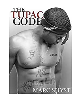 The Tupac Code by [Marc Shyst]