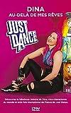 Just Dance : au-delà de mes rêves (French Edition)