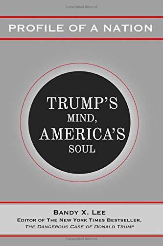 Profile of a Nation: Trump's Mind, America's Soul