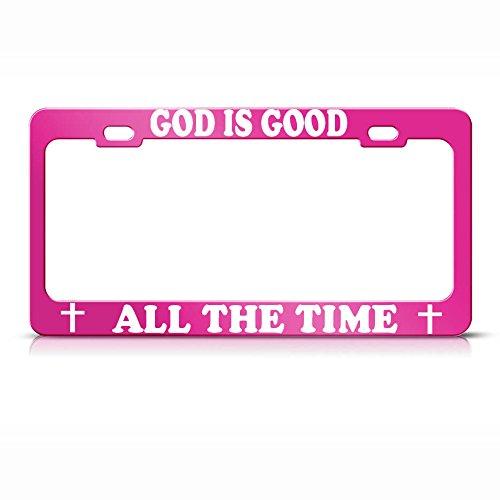 GOD is goed de hele tijd christelijke Heavy Duty HOT roze metalen kentekenplaat Frame Perfect voor mannen vrouwen auto garadge Decor