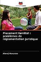 Placement familial: problèmes de réglementation juridique