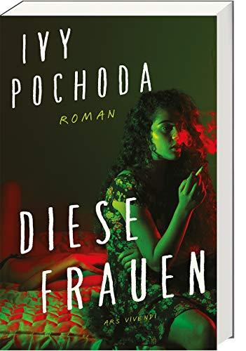 Buchseite und Rezensionen zu 'Diese Frauen: Kriminalroman' von  Ivy Pochoda