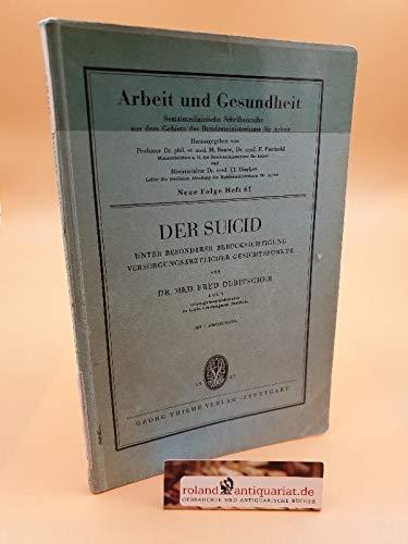 Der Suicid unter besonderer Berücksichtigung versorgungsärztlicher Gesichtspunkte / Fred Dubitscher / Arbeit und Gesundheit ; N.F. H. 61