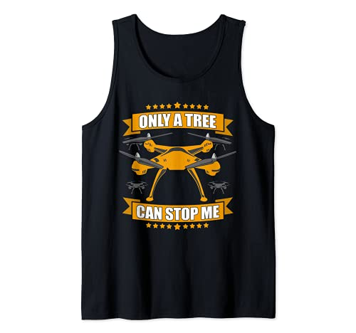 - Only a tree can stop me - Drohnen Quadrocopter Tank Top