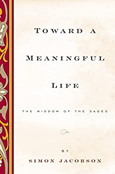 Toward a Meaningful Life New Edition  The Wisdom of the Sages