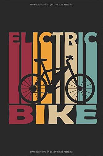 Electric Bike Retro: Vintage Notizbuch Fahrrad Motor E-Bike Elektrobike Elektrofahrrad Pedelec Planen Notieren Rechenheft Liniert Journal A5 120 ... Tagebuch Geschenk für Fahrradfahrer