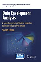 Data Envelopment Analysis: A Comprehensive Text with Models, Applications, References and DEA-Solver Software