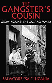 [Salvatore Lucania]のTHE GANGSTER'S COUSIN: Growing Up In The Luciano Family (English Edition)