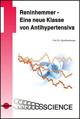 Reninhemmer - Eine neue Klasse von Antihypertensiva (UNI-MED Science)