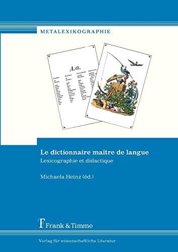 Le dictionnaire maître de langue: Lexicographie et didactique (Metalexikographie)