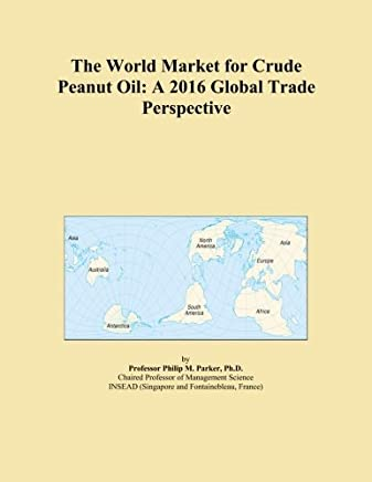 The World Market for Crude Peanut Oil: A 2016 Global Trade Perspective