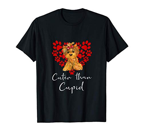 YORKSHIRE TERRIER Cuter Than Cupip Perro Día San Valentín Camiseta