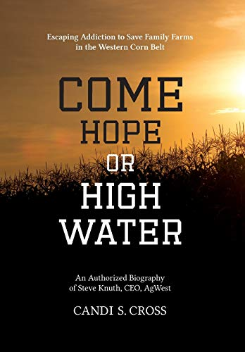 Come Hope or High Water: Escaping Addiction to Save Family Farms in the Western Corn Belt