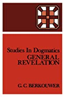 General Revelation (Studies in Dogmatics)