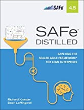 SAFe 4.5 Distilled: Applying the Scaled Agile Framework for Lean Enterprises (2nd Edition)