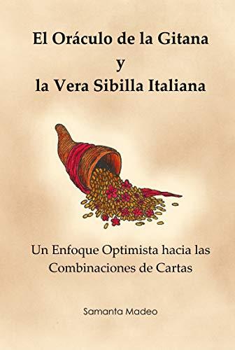 El Oráculo de la Gitana y la Vera Sibilla Italiana: Un Enfoque Optimista hacia las Combinaciones de Cartas