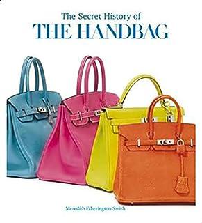 The Secret History of the Handbag By Meredith ETherington-Smith