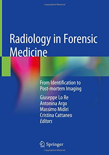 Radiology in Forensic Medicine: From Identification to Post-mortem Imaging