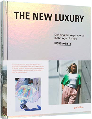 The New Luxury: Defining the Aspirational in the Age of Hype: Highsnobiety: Defining the Aspirational in the Age of Hype