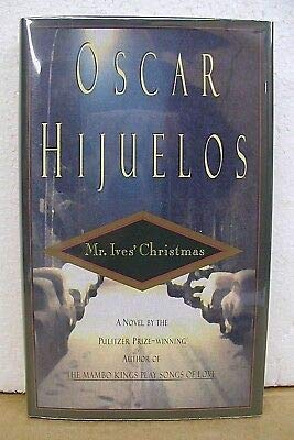 Mr. Ives' Christmas by Oscar Hijuelos 1995 HB/DJ *Signed First Edition*