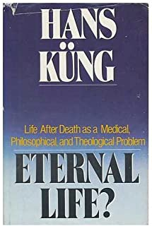 Eternal Life?: Life After Death as a Medical, Philosophical, and Theological Problem (English and German Edition)
