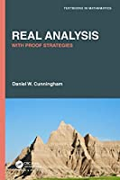 Real Analysis: With Proof Strategies (Textbooks in Mathematics)