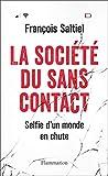 La société du sans contact - Selfie d'un monde en chute