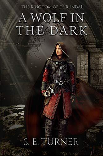 A Wolf in the Dark (Kingdom of Durundal Book 2)