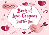 Book of Love Coupons Just For You: Romantic, Fun, & Sweet Gestures for Both of You: Sexy, Dirty, Naughty & Pure Filthy Vouchers Coupons for Lovers, ... Day, Birthday, Funny Anniversary, Christmas