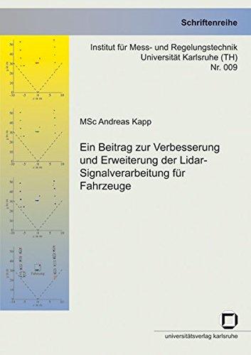Ein Beitrag zur Verbesserung und Erweiterung der Lidar-Signalverarbeitung für Fahrzeuge (Schriftenreihe Institut für Mess- und Regelungstechnik, Universität Karlsruhe (TH))