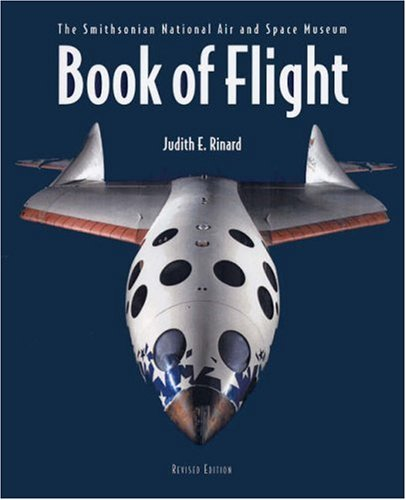 Compare Textbook Prices for Book of Flight: The Smithsonian National Air and Space Museum 2nd Edition ISBN 9781554072750 by Rinard, Judith