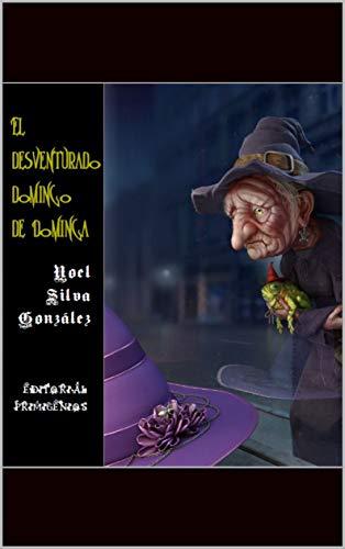El desventurado domingo de Dominga: Libro ilustrado para niños (Spanish Edition)