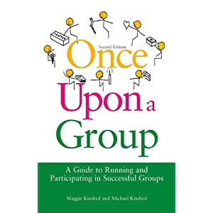 Once Upon a Group: A Guide to Running and Participating in Successful Groups Second Edition Kindle Edition